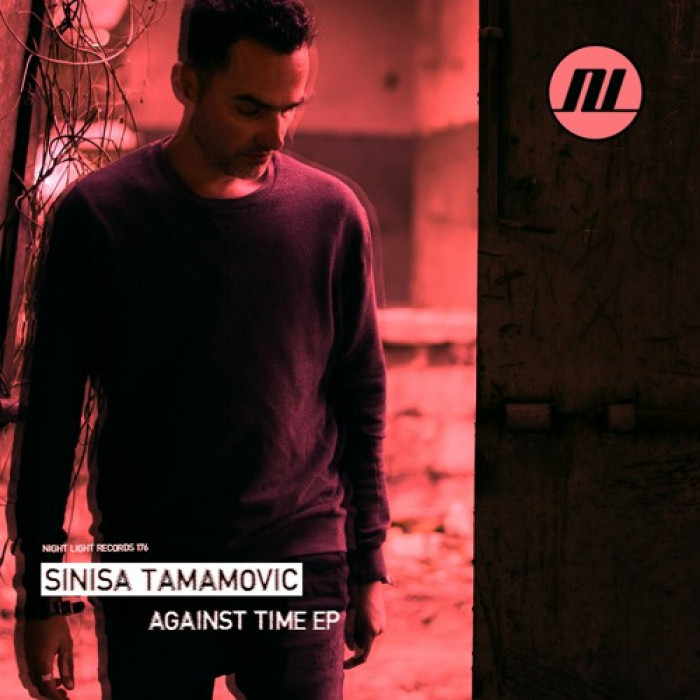 Sinisa Tamamovic - Against Time EP on Night Light Records