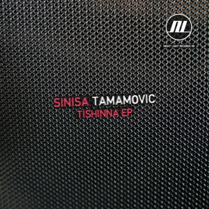 Sinisa Tamamovic - Tishinna EP - Night Light Records