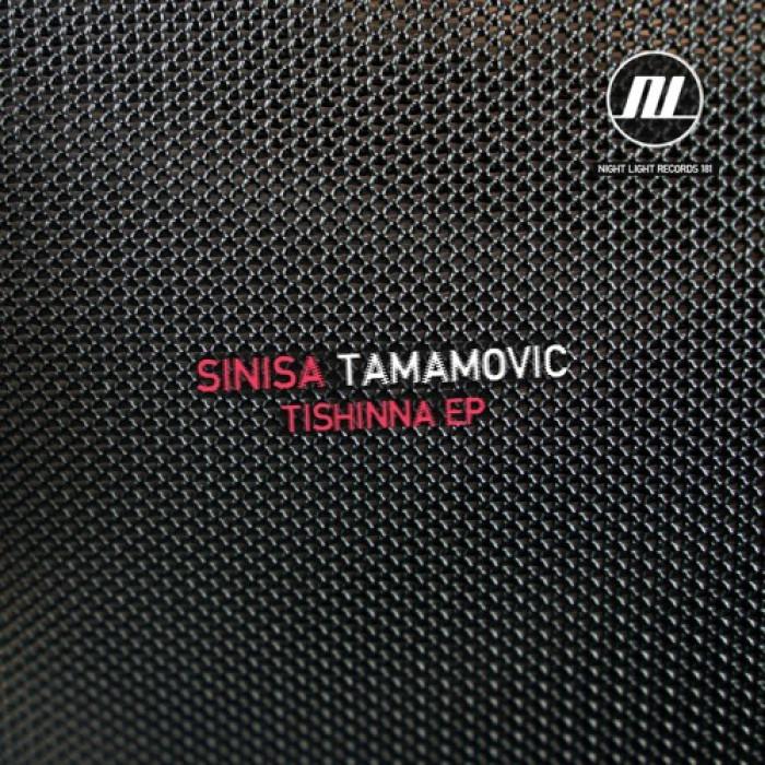 Sinisa Tamamovic - Tishinna EP - Night Light Records